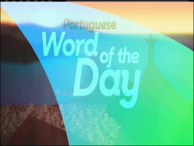 Portuguese Word of the Day- Courageous_14586320-159532